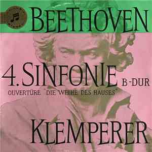 Beethoven, Otto Klemperer Conducting The Philharmonia Orchestra - Sinfonie Nr.4 B-dur Op.60