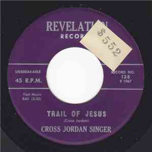 Cross Jordan Singer - Trail Of Jesus / Doesn't Matter