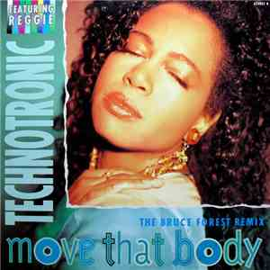 Technotronic Featuring Reggie - Move That Body (The Bruce Forest Remix)