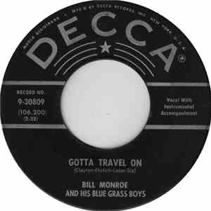 Bill Monroe And His Blue Grass Boys - Gotta Travel On / No One But My Darli ...