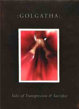 :Golgatha: - Tales Of Transgression And Sacrifice