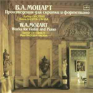 W. A. Mozart - David Oistrakh, Paul Badura-Skoda - Works For Violin And Pia ...