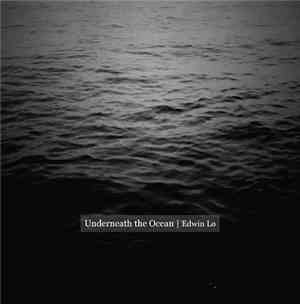 Edwin Lo - Underneath The Ocean