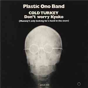 The Plastic Ono Band - Cold Turkey / Don't Worry Kyoko (Mummy's Only Lookin ...