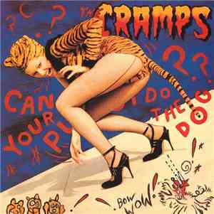 The Cramps - Can Your Pussy Do The Dog?