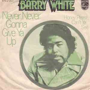 Barry White - Never, Never Gonna Give Ya Up / Honey Please, Can't Ya See