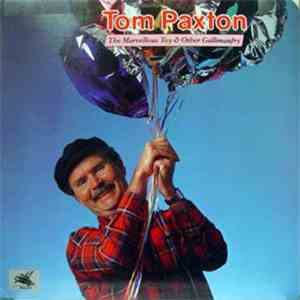 Tom Paxton - The Marvellous Toy & Other Gallimaufry