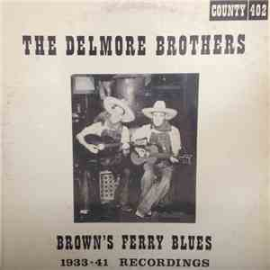 Delmore Brothers, The - Brown's Ferry Blues: 1933-41 Recordings