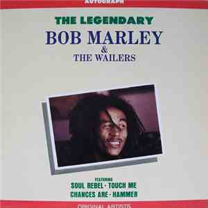 Bob Marley & The Wailers - The Legendary Bob Marley And The Wailers