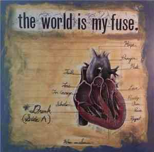 The World Is My Fuse. - When In Sorrow