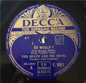 Ted Heath And His Music - So Would I