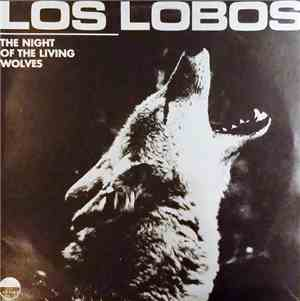 Los Lobos - The Night Of The Living Wolves
