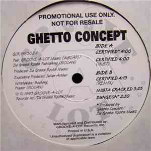 Ghetto Concept - Certified / Mista Crack Ed / Dungeon