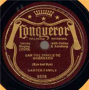 Carter Family - Can The Circle Be Unbroken (Bye And Bye) / Glory To The Lam ...
