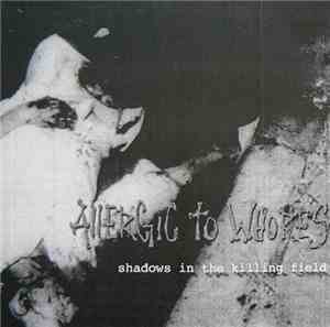 Allergic To Whores - Shadows In The Killing Field