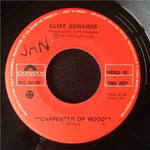 Cliff Edwards  - Carpenter Of Wood