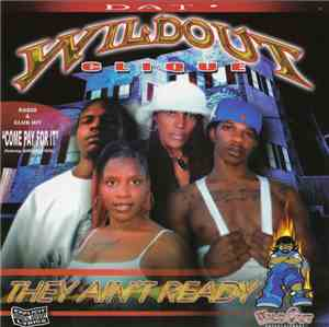 Dat Wildout Clique - They Ain't Ready
