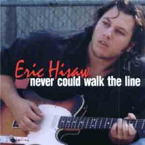 Eric Hisaw - Never Could Walk The Line