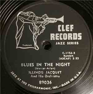 Illinois Jacquet And His Orchestra - Blues In The Night / What's The Riff