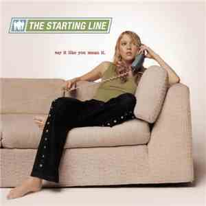 The Starting Line - Say It Like You Mean It